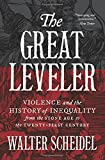 The Great Leveler: Violence and the History of Inequality from the Stone Age to the Twenty-First Century (Princeton Economic History of the Western World)
