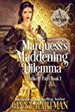 The Marquess's Maddening Dilemma (Unlikely Pairs) (Volume 1)