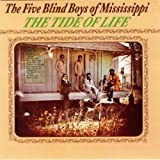 Tide of Life by Five Blind Boys of Mississippi