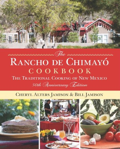 Rancho de Chimayo Cookbook: The Traditional Cooking Of New Mexico (Jamison Pillows)