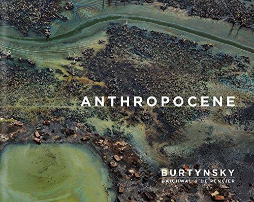 Book cover from Edward Burtynsky with Jennifer Baichwal and Nick de Pencier: Anthropocene by Edward Burtynsky