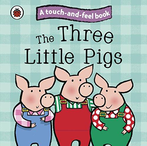 Touch and Feel Fairy Tales the Three Little Pigs (Ladybird Tales) -