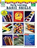 Early Learning Basic Skills, Grades PK - 1: The Complete Basic Skills Resource for the Early Childhood Teacher