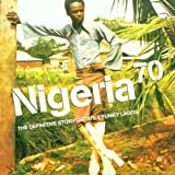 Nigeria 70 : The Definitive Story Of 1970's Funky Lagos [Import anglais]