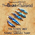 The Beast of Talesend: Beaumont and Beasley, Book 1 Audiobook by Kyle Robert Shultz Narrated by Richard Ready