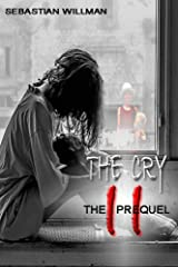 The Cry 2: The Prequel Kindle Edition