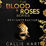 Deviant & Fracture: Blood & Roses Series, Books 1 & 2 | Callie Hart