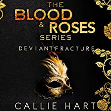Deviant & Fracture: Blood & Roses Series, Books 1 & 2 Audiobook by Callie Hart Narrated by Stephanie Cannon, Jared Zeus