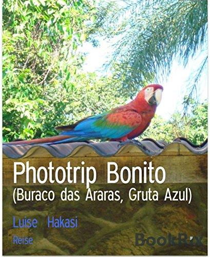 Phototrip Bonito: (Buraco das Araras, Gruta Azul)