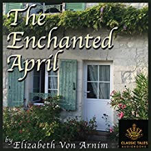The Enchanted April Audiobook by Elizabeth von Arnim Narrated by B. J. Harrison