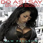 Do as I Say: BW/AM BDSM | Pam Paulson