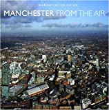 img - for Manchester from the Air by Jonathan C.K. Webb (2009-04-01) book / textbook / text book