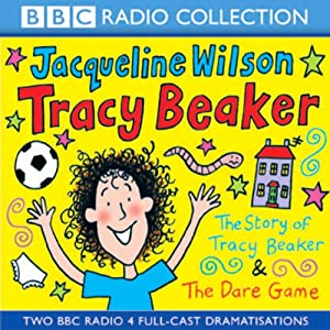 'The Story of Tracy Beaker' and 'The Dare Game' (Dramatised) Audiobook
