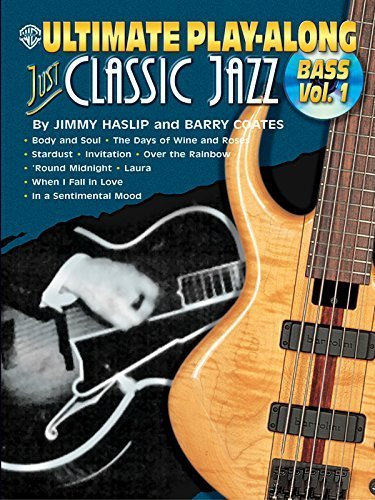 Ultimate Play-Along Bass Just Classic Jazz, Vol 1 (Book & CD) by Jimmy Haslip - Haslip Jimmy Bass
