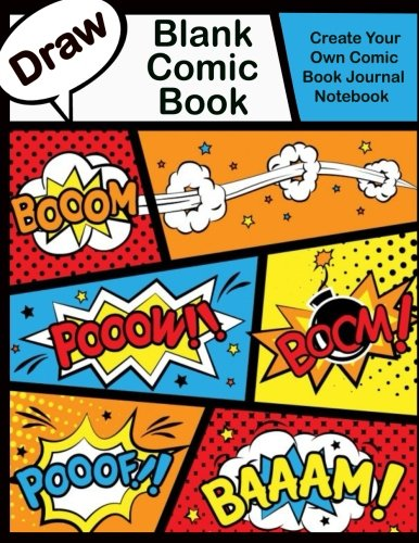 "Blank Comic Book. Create Your Own Comic Book Journal Notebook: 110 Pages, Large 8.5"" x 11"", Variety of Templates For Comic Book Drawing: Idea and ... Draw Your Own Comic. Professional Binding"