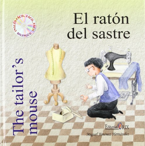 El ratón del sastre = The tailor's mouse