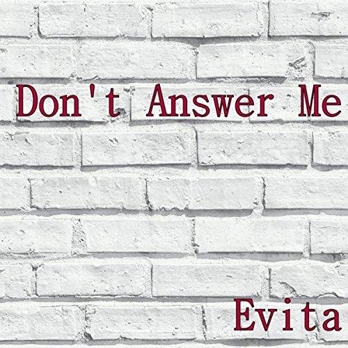 Don't Answer Me