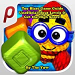 Toy Blast Game Guide Unofficial: Beat Levels & Get the High Score! |  The Yuw