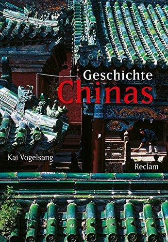 Geschichte Chinas Gebundenes Buch – 1. April 2012 Kai Vogelsang Reclam Philipp jun. GmbH