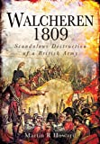 Walcheren 1809: Scandalous Destruction of a British Army