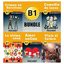 Spanish Novels: Intermediate's Bundle B1 - Five Spanish Short Stories for Intermediates in a Single Book (Learn Spanish Boxset #3) (Spanish Edition)