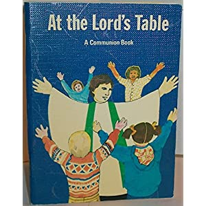 At the Lord's Table: A Communion Book Using the Holy Eucharist, Rite Two from the Book of Common Prayer According to the Use of the Episcopal Church