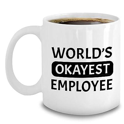 ffc6806e95e Amazon.com | Okayest Employee Mug - Best Funny Employee Gifts - 11oz ...