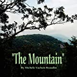 The Mountain, Michele Beaudin, 0615339638