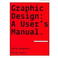 Graphic Design: A User's Manual