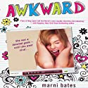 Awkward Audiobook by Marni Bates Narrated by Cassandra Morris