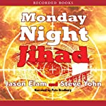 Monday Night Jihad: Riley Covington Thriller Series, Book 1 | Jason Elam,Steve Yohn