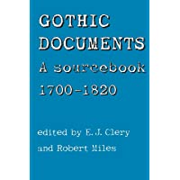 Gothic Documents: A Sourcebook 1700-18: A Sourcebook, 1700-1820