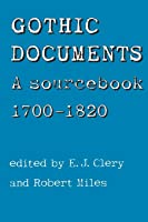 Gothic Documents: A Sourcebook 1700-18: A
