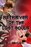 Retriever of the Lost Souls (Retriever Series Book 1)