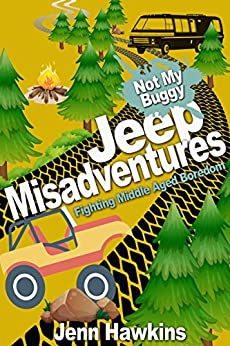 ?FREE? Jeep Misadventures- Fighting Middle Aged Boredom: Not My Buggy. vessel Inversa Marta oraval requiere
