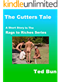 The Cutters' Tale: Prequal to the Uncover Policeman (Rags to Riches Book 10)