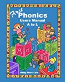First Phonics Users Manual, Betty Ward Cain, 1452824991