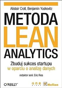 Metoda Lean Analytics. (Polska Wersja Jezykowa)