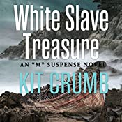 White Slave Treasure: An 'M' Suspense Novel | Kit Crumb