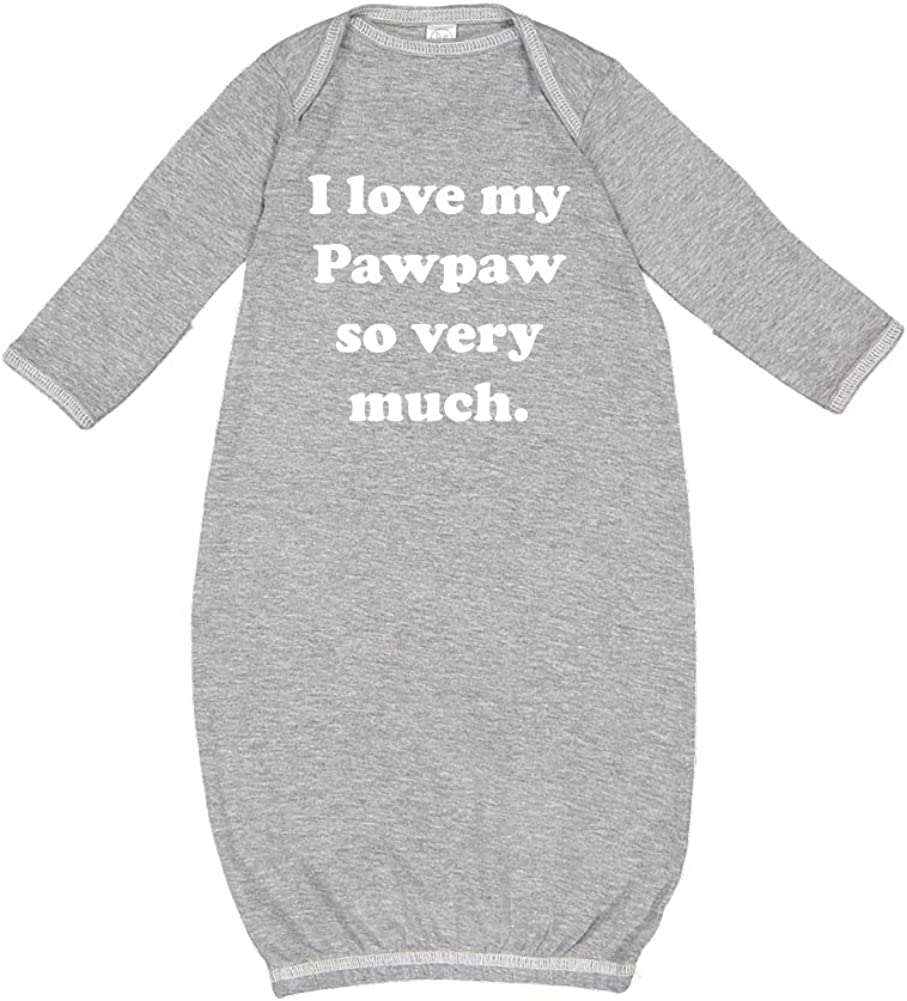 I Love My Pawpaw So Very Much Baby Cotton Sleeper Gown