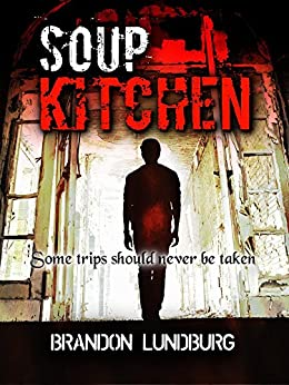 Soup Kitchen (Game of Horror Series Book 1) by [Lundburg, Brandon]
