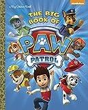 The Big Book of Paw Patrol (Paw Patrol), Golden Books, 0553512765