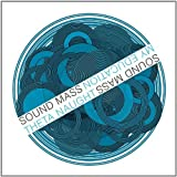 Sound Mass: Harmonic Motion 3 by My Education (2013-05-04)