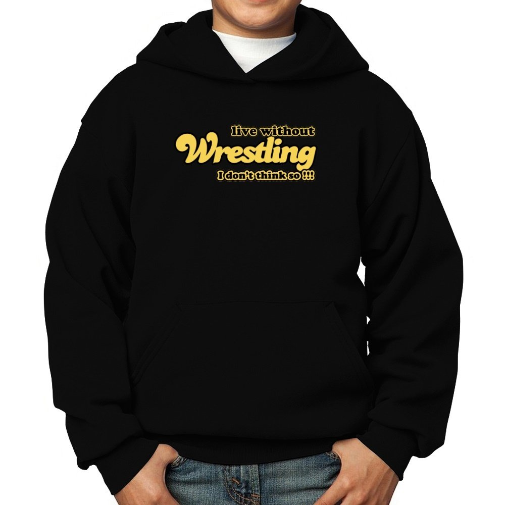 Teeburon Live Without Wrestling I Don't Think So !!! Boy Hoodie by Teeburon