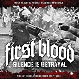 Silence Is Betrayal by FIRST BLOOD (2010-11-09)