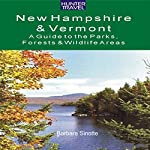 New Hampshire & Vermont: A Guide to the State Parks, Forests, & Wildlife Areas | Barbara Sinotte