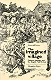 The Imagined Village : Culture, Ideology and the English Folk Revival, Boyes, Georgina, 0719029147