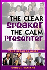 The Clear Speaker - The Calm Presenter Kindle Edition