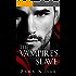The Vampire's Slave (Tales of Vampires Book 1)