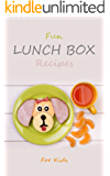 Fun Lunch Box Recipes for Kids: Nutritious and Healthy Lunchbox Cookbook for School Meals & Snacks (English Edition)